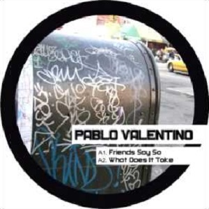 VALENTINO, PABLO - FRIENDS SAY SO - 12 inch 45 rpm