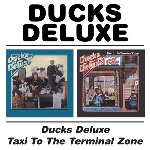 Ducks Deluxe/Taxi To The