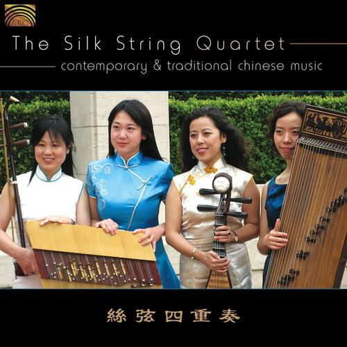 The Silk String Quartet - Contemporary & Trad Chin
