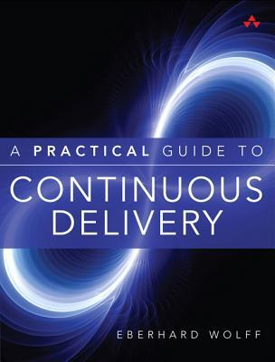 Afbeelding van A Practical Guide to Continuous Delivery