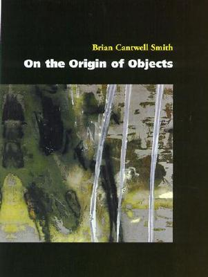On the Origin of Objects - Brian Cantwell Smith