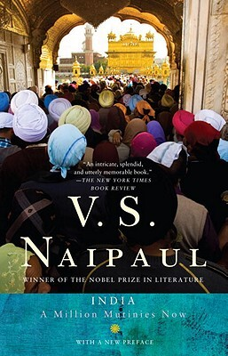 India: A Million Mutinies Now - V. S. Naipaul
