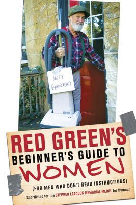 Afbeelding van Red Green's Beginner's Guide to Women (for Men Who Don't Read Instructions)