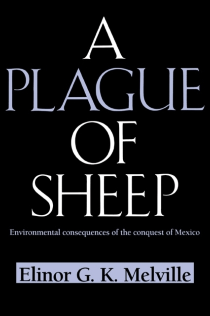 A Plague of Sheep - Alfred W. Crosby, Elinor G.K. Melville