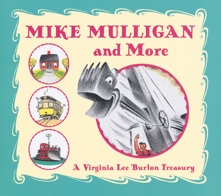 Mike Mulligan and More - Burton Virginia Lee Burton