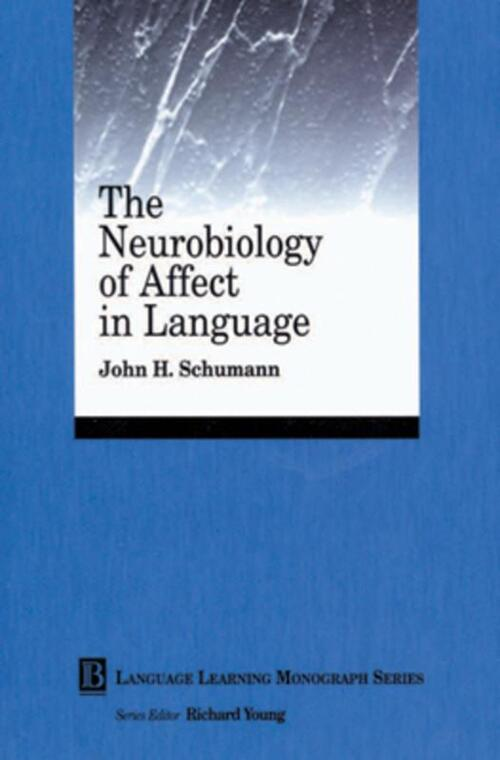 The Neurobiology of Affect in Language Learning - John H. Schumann, Richard F. Young