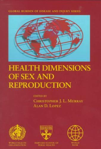 Health Dimensions of Sex and Reproduction - Alan D. Lopez, Christopher J. L. Murray