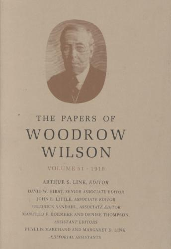 The Papers of Woodrow Wilson, Volume 51 - Arthur S. Link, Woodrow Wilson