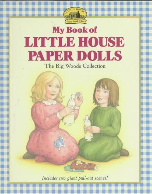 My Book of Little House Paper Dolls - Laura Ingalls Wilder, Renee Graef