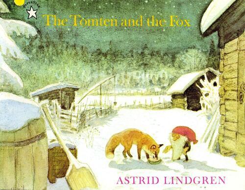 The Tomten and the Fox - Astrid Lindgren