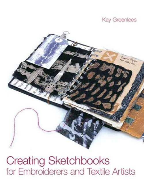 Afbeelding van Creating Sketchbooks for Embroiderers and Textile Artists