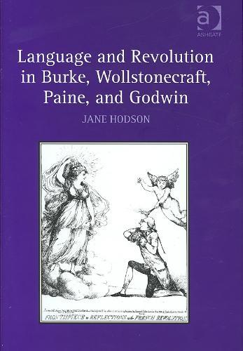 Afbeelding van Language and Revolution in Burke, Wollstonecraft, Paine, and Godwin