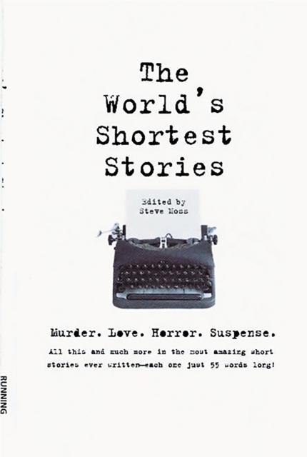 World's Shortest Stories - Steve Moss