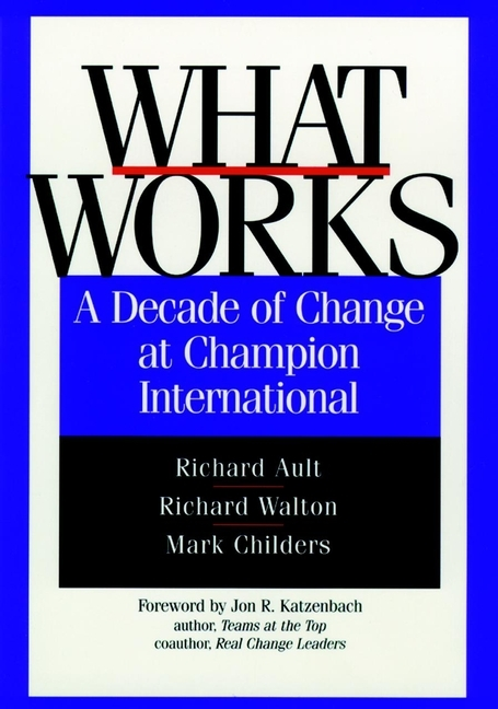 What Works: A Decade of Change at Champion International