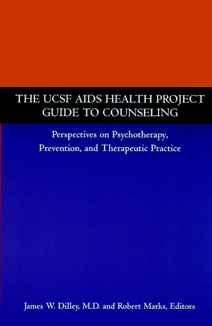 The UCSF AIDS Health Project Guide to Counseling - James W. Dilley, Robert Marks