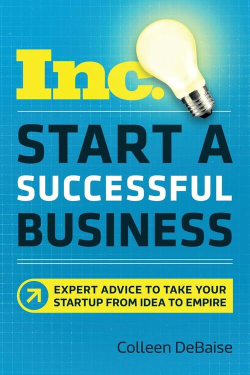 Afbeelding van Start a Successful Business: Expert Advice to Take Your Startup from Idea to Empire