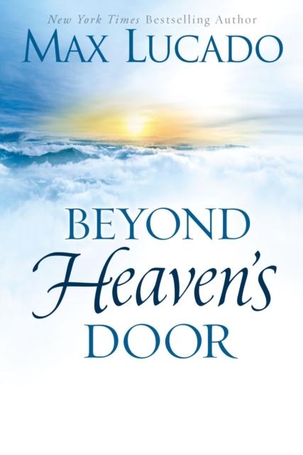 Beyond Heaven's Door - Max Lucado