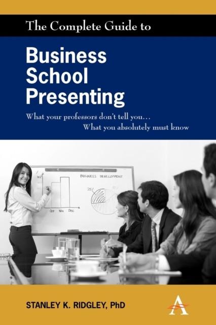 Afbeelding van The Complete Guide to Business School Presenting