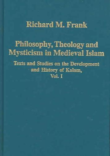 Afbeelding van Philosophy, Theology And Mysticism in Medieval Islam