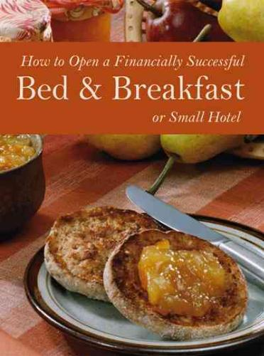 Afbeelding van How to Open a Financially Successful Bed & Breakfast or Small Hotel