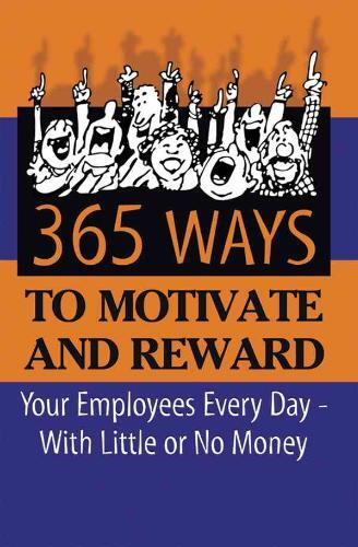 Afbeelding van 365 Way to Motivate and Reward Your Employees Every Day--With Little or No Money
