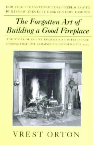 Afbeelding van The Forgotten Art Of Building A Good Fireplace