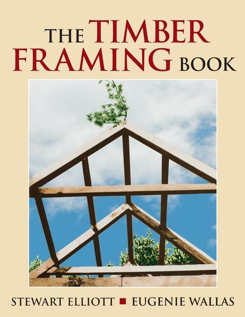 Afbeelding van The Timber Framing Book