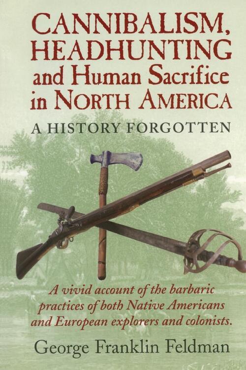 Afbeelding van Cannibalism, Headhunting and Human Sacrifice in North America