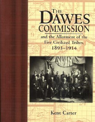 Afbeelding van The Dawes Commission and the Allotment of the Five Civilized Tribes, 1893-1914