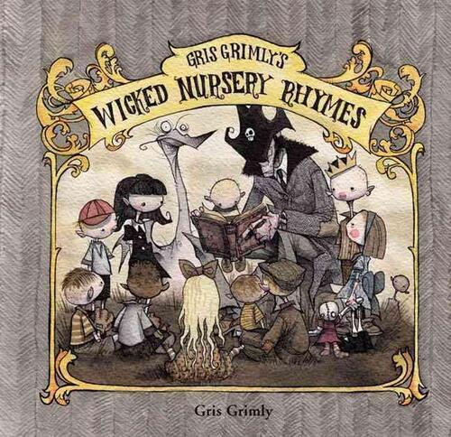 Afbeelding van Gris Grimly's Wicked Nursery Rhymes
