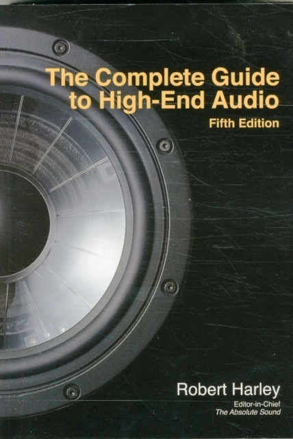 Afbeelding van The Complete Guide to High-End Audio
