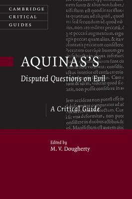 Aquinas's Disputed Questions on Evil - M. V. Dougherty
