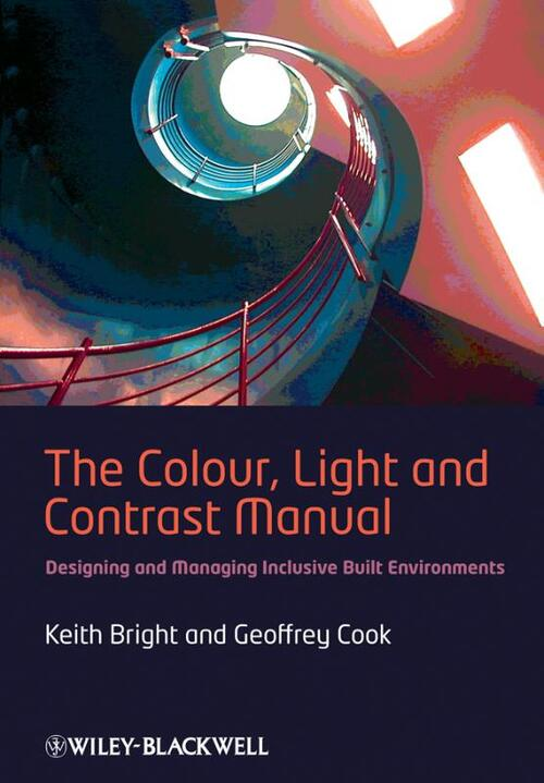 The Colour, Light and Contrast Manual - Geoffrey Cook, Keith Bright