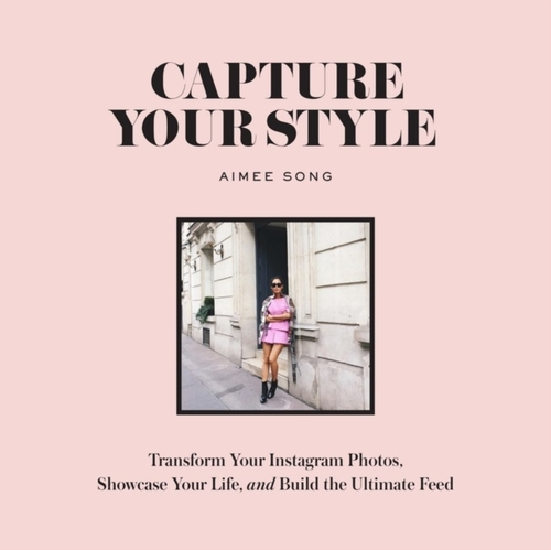 Afbeelding van Capture Your Style: How to Transform Your Instagram Images and Bu