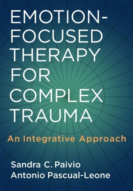 Afbeelding van Emotion-Focused Therapy for Complex Trauma