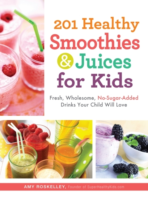 Afbeelding van 201 Healthy Smoothies & Juices for Kids