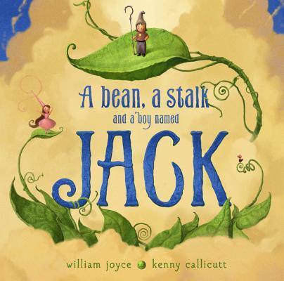 Afbeelding van A Bean, a Stalk, and a Boy Named Jack