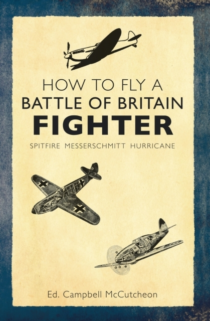Afbeelding van How to Fly a Battle of Britain Fighter