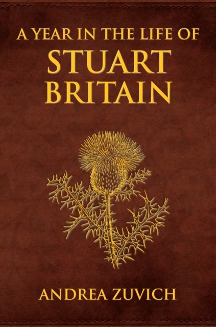 Afbeelding van A Year in the Life of Stuart Britain