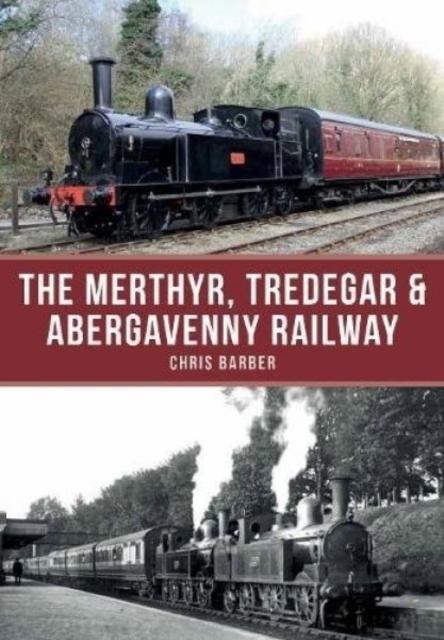 Afbeelding van The Merthyr, Tredegar & Abergavenny Railway