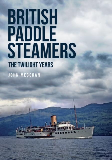 Afbeelding van British Paddle Steamers the Twilight Years