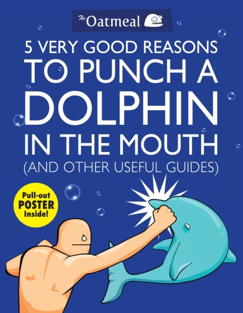 Afbeelding van 5 Very Good Reasons to Punch a Dolphin in the Mouth and Other Useful Guides