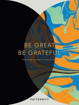 Afbeelding van Be Great, Be Grateful
