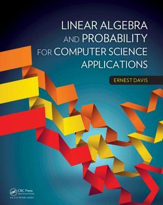 Afbeelding van Linear Algebra and Probability for Computer Science Applications