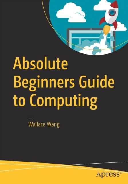Afbeelding van Absolute Beginners Guide to Computing