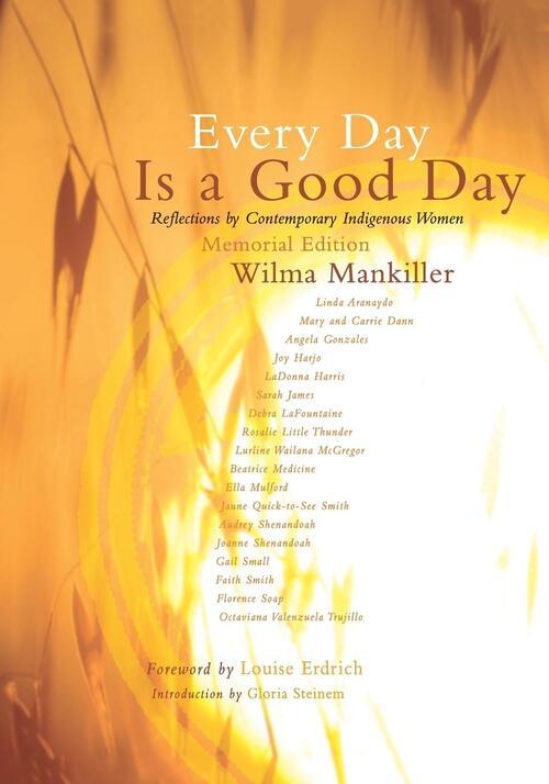 Every Day Is a Good Day - Gloria Steinem, Wilma Mankiller