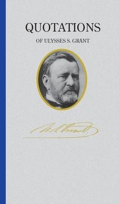 Afbeelding van Quotations of Ulysses S. Grant