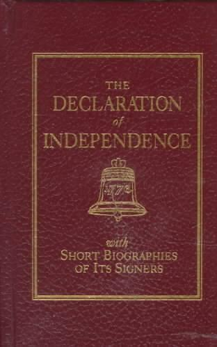 Afbeelding van The Declaration of Independence With Short Biographies of Its Signers