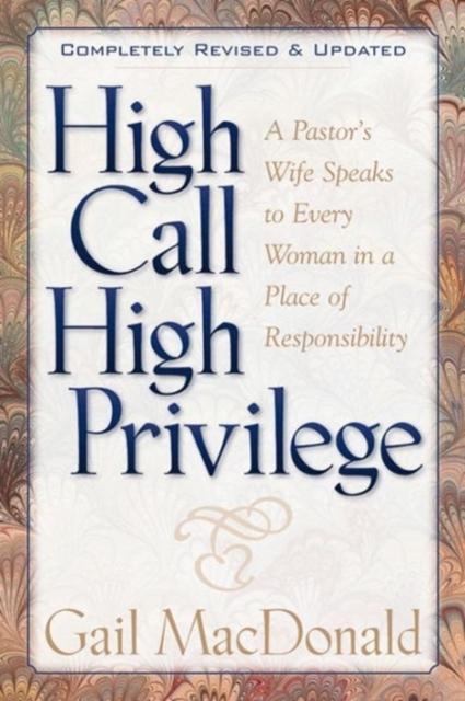 High Call, High Privilege - Gail Macdonald