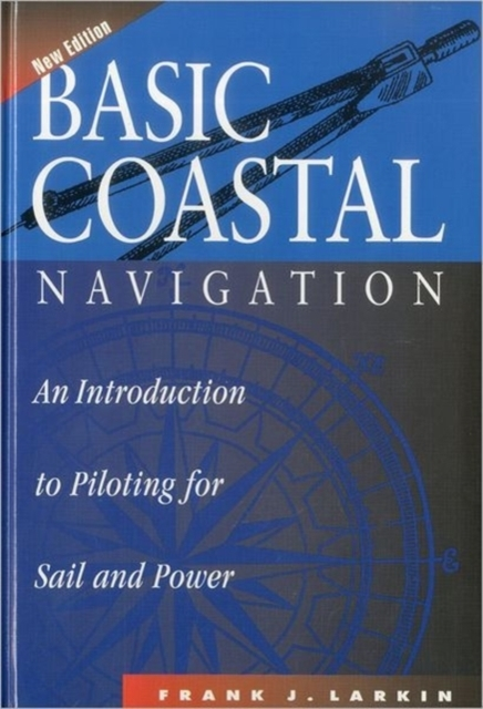 Basic Coastal Navigation - Frank J. Larkin